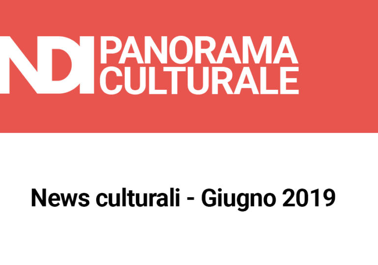 News culturali - Giugno 2019