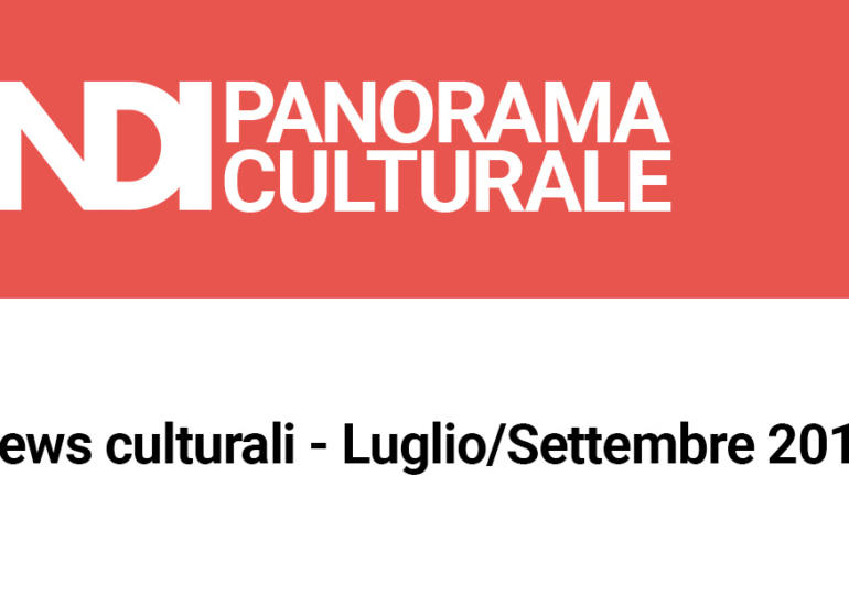News culturali - Luglio/Settembre 2019