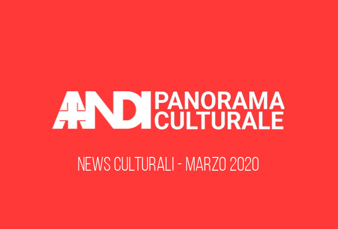 News culturali - Marzo 2020