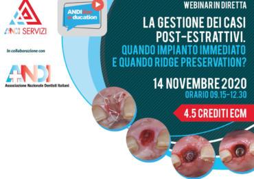 """""""La gestione dei casi post-estrattivi. Quando impianto immediato e quando Ridge Preservation"""" webinar ANDI Live e-ducation. Sabato 14 novembre 2020"""