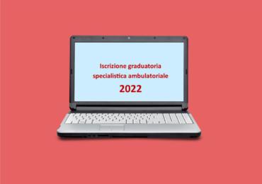 Iscrizione graduatoria specialistica ambulatoriale 2022. Consigli per l'ingresso