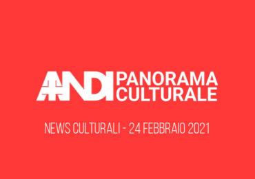 Panorama Culturale 24 Febbraio 2021