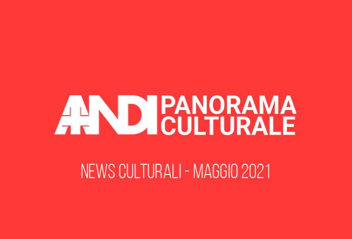 Panorama Culturale 5 Maggio 2021