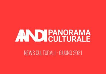 Panorama Culturale 8 Giugno 2021