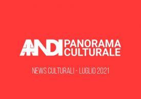 Panorama Culturale Luglio 2021