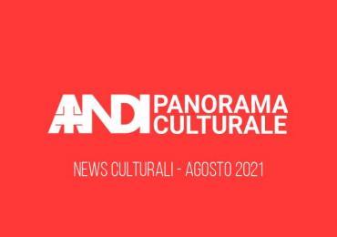 Panorama Culturale Agosto 2021